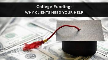 college-funding-why-clients-need-your-help