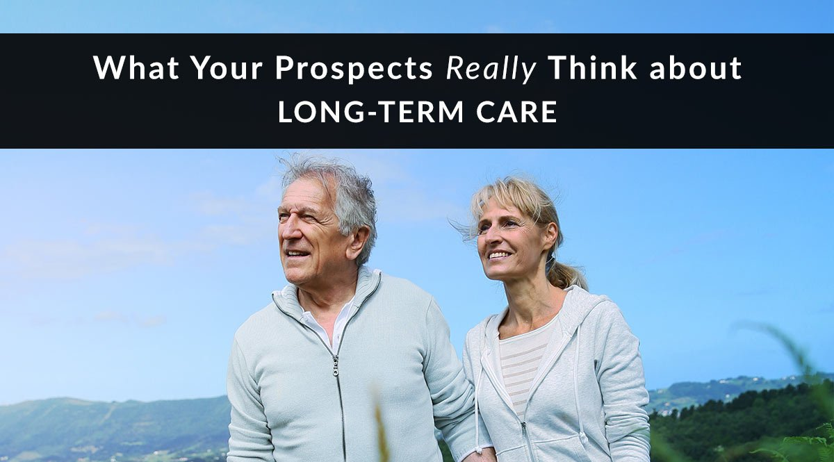 what-your-prospects-really-think-about-long-term-care