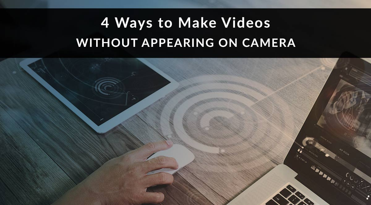 4-ways-to-make-videos-without-appearing-on-camera