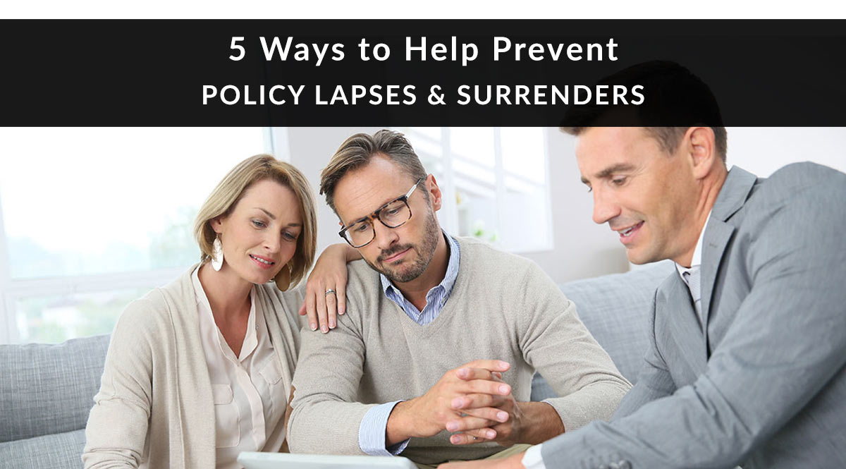 5-ways-to-help-prevent-policy-lapses-and-surrenders